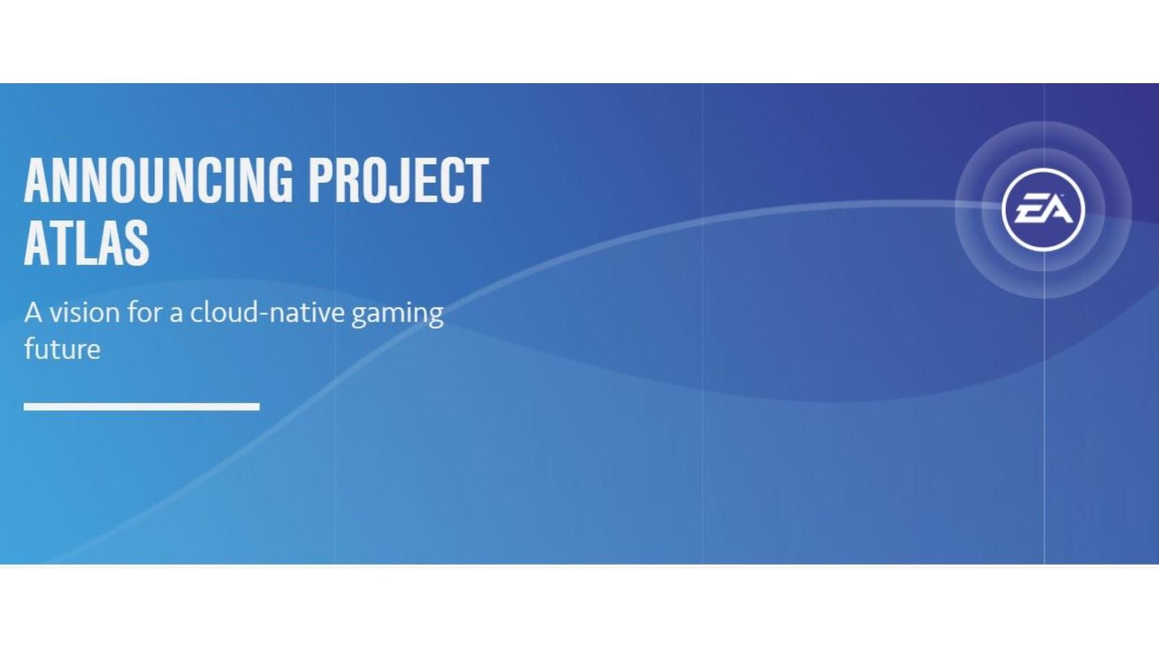 Project Atlas: EA annuncia il lancio della sua piattaforma cloud gaming 1